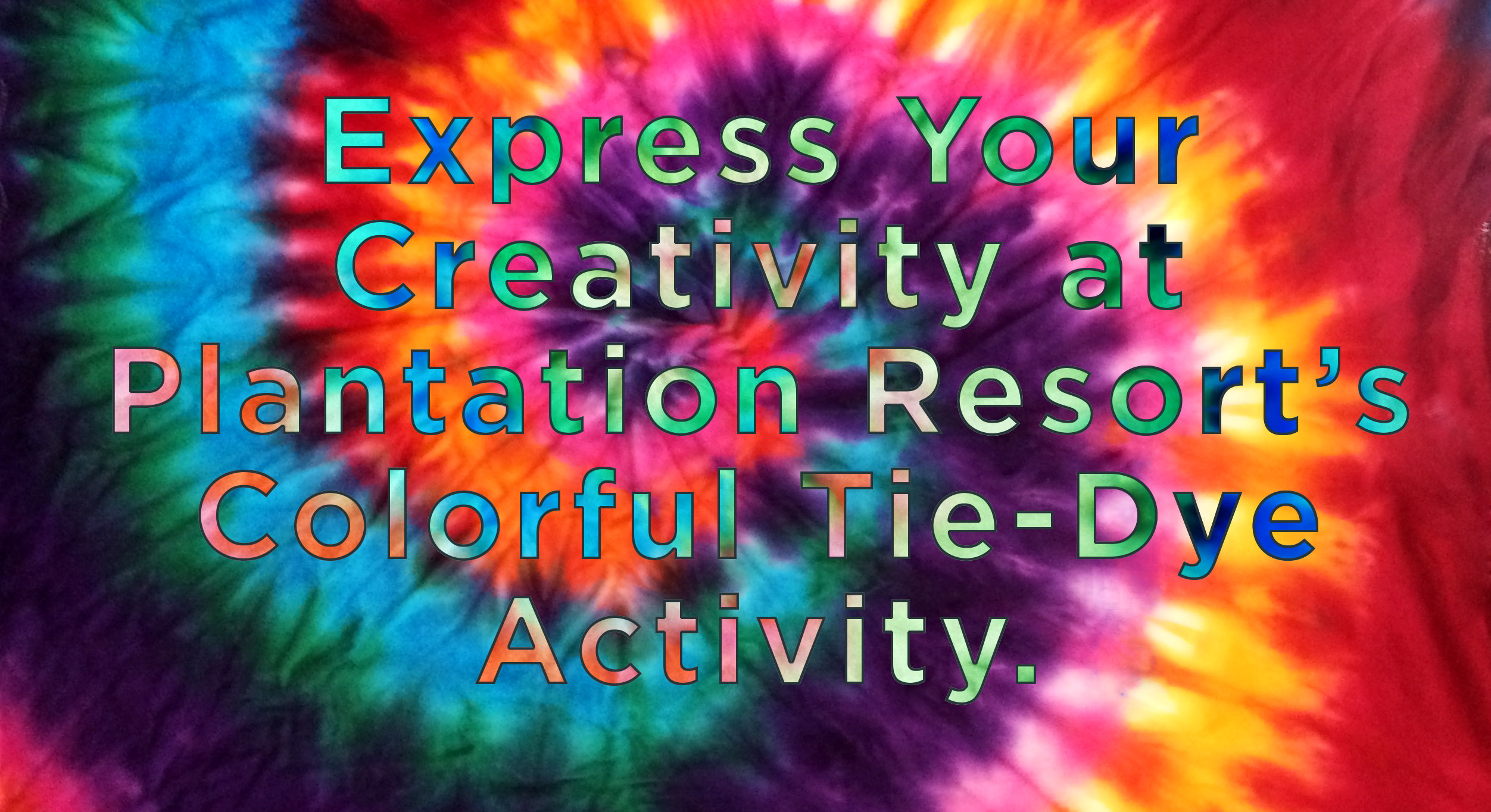 Enjoy Our Tie Dye Activity While Staying At Plantation Resort In Myrtle Beach